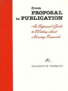 From Proposal to Publication: An Informal Guide to Writing About Nursing Research - Elizabeth M. Tornquist - cover