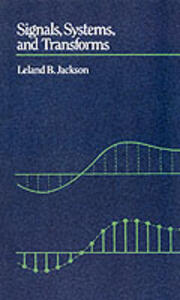 Signals, Systems, and Transforms - Leland B. Jackson - cover