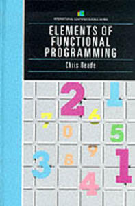 Elements Of Functional Programming - Chris Reade - cover
