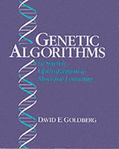 Genetic Algorithms in Search, Optimization, and Machine Learning - David E. Goldberg - cover