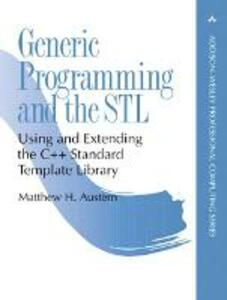 Generic Programming and the STL: Using and Extending the C++ Standard Template Library - Matthew Austern - cover