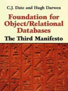 Foundation for Object / Relational Databases: The Third Manifesto - C. J. Date,Hugh Darwen - cover
