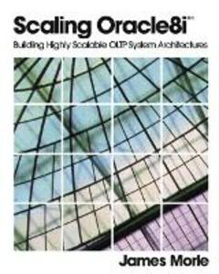 Scaling Oracle8i (TM): Building Highly Scalable OLTP System Architectures - James Morle - cover