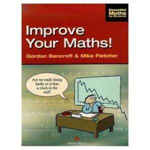 Improve Your Maths! - Gordon Bancroft,Mike Fletcher - cover