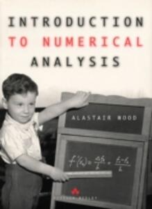 Introduction To Numerical Analysis - Alastair Wood - cover