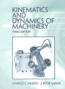 Kinematics and Dynamics of Machinery - Charles E. Wilson,J. Peter Sadler - cover