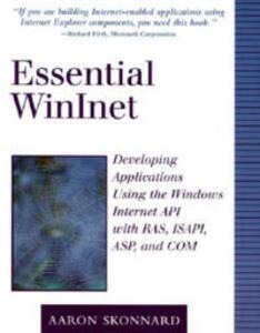 Essential Winlnet: Developing Applications Using the Windows Internet API with RAS, ISAPI, ASP, and COM - Aaron Skonnard - cover