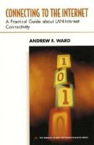 Connecting to the Internet: A Practical Guide about LAN-Internet Connectivity - Andrew F. Ward - cover