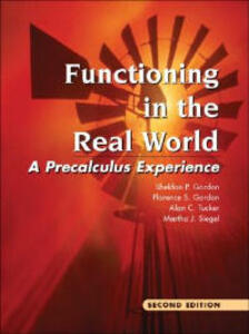 Functioning in the Real World: A Precalculus Experience - Sheldon P. Gordon,Florence S. Gordon,Alan C. Tucker - cover