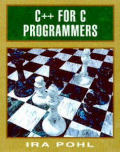 C++ For C Programmers, Third Edition - Ira Pohl - cover