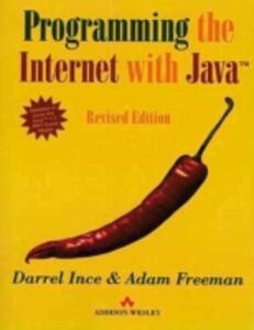 Programming Internet with Java: Revised Edition - Darrel Ince,Adam Freeman - cover