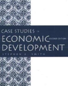 Case Studies in Economic Development - Stephen C. Smith - cover