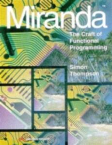 Miranda: The Craft Of Functional Programming - Simon Thompson - cover