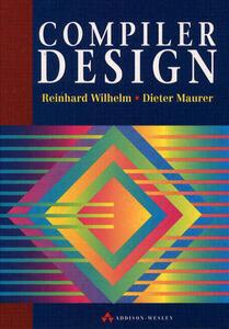 Compiler Design - Reinhard Wilhelm,Dieter Maurer - cover