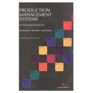 Production Management Systems: An Integrated Approach - J. Browne,J. Harhen,J. Shivnan - cover