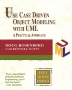 Use Case Driven Object Modeling with UML: A Practical Approach - Doug Rosenberg,Kendall Scott - cover
