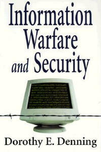 Information Warfare and Security - Dorothy Elizabeth Robling Denning - cover