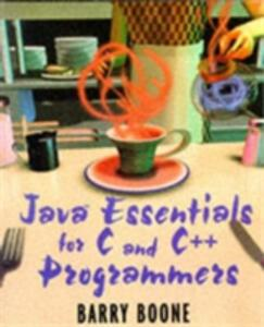 Java (TM) Essentials for C and C++ Programmers - Barry Boone - cover