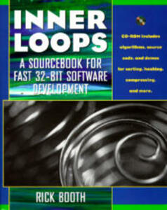 Inner Loops: A Sourcebook for Fast 32-bit Software Development - Rick Booth - cover