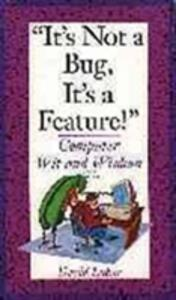 It's Not a Bug, It's a Feature!: Computer Wit and Wisdom - David Lubar - cover