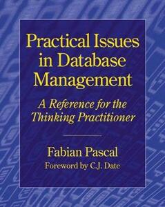 Practical Issues in Database Management: A Reference for the Thinking Practitioner - Fabian Pascal - cover