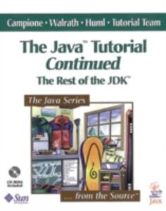 The Java (TM) Tutorial Continued: The Rest of the JDK (TM) - Mary Campione,Kathy Walrath,Alison Huml - cover