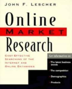 Online Market Research: Cost Effective Searching of the Internet and Online Databases - John F. Lescher - cover
