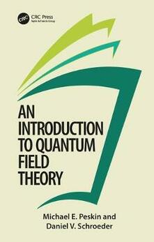 An Introduction To Quantum Field Theory - Michael E. Peskin,Daniel V. Schroeder - cover