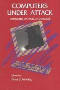 Computers Under Attack: Intruders, Worms and Viruses - Peter J. Denning - cover