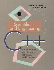 Scientific and Engineering C++: An Introduction with Advanced Techniques and Examples - John J. Barton,Lee R. Nackman - cover