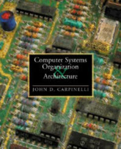 Computer Systems Organization and Architecture: United States Edition - John D. Carpinelli - cover