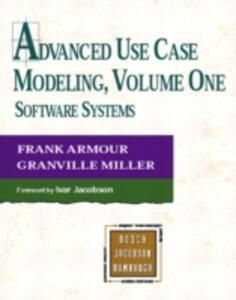 Advanced Use Case Modeling: Software Systems - Frank Armour,Granville Miller - cover