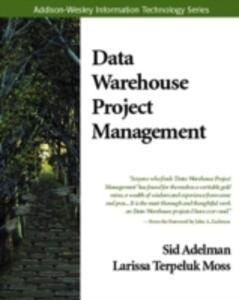Data Warehouse Project Management - Sid Adelman,Larissa Terpeluk Moss - cover