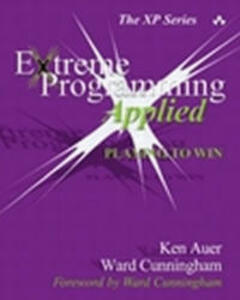 Extreme Programming Applied: Playing to Win - Ken Auer,Roy Miller - cover