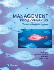 Management Decision Making: Towards an Integrative Approach - David Currie,Mark Teale,Vince Dispenza - cover