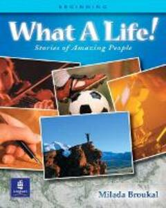 What A Life! Stories of Amazing People 1 (Beginning) - Milada Broukal - cover