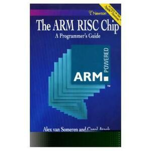 ARM Risc Chip: A Programmer's Guide - Alex Van Someren,Carol Atack - cover