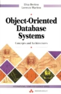 Object Oriented Database Systems: Concepts and Architecture - Elisa Bertino,Lorenzo Martino - cover