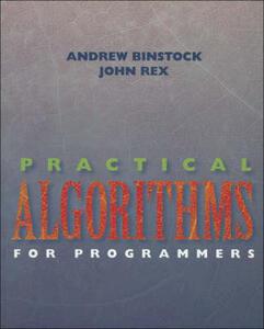 Practical Algorithms for Programmers - Andrew Binstock,John Rex - cover