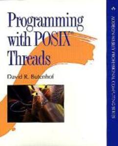 Programming with POSIX Threads - David R. Butenhof - cover