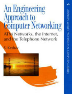 An Engineering Approach to Computer Networking: ATM Networks, the Internet, and the Telephone Network - Srinivasan Keshav - cover