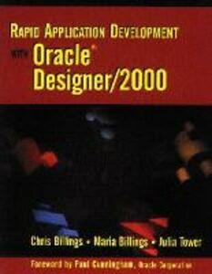 Rapid Application Development with Oracle Designer/2000 - Chris Billings,Maria Billings,Julia Tower - cover