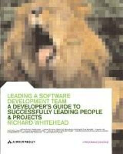 Leading a Software Development Team: A developer's guide to successfully leading people & projects - Richard Whitehead - cover