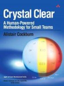 Crystal Clear: A Human-Powered Methodology for Small Teams: A Human-Powered Methodology for Small Teams - Alistair Cockburn - cover