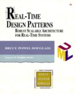 Real-Time Design Patterns: Robust Scalable Architecture for Real-Time Systems - Bruce Powel Douglass - cover