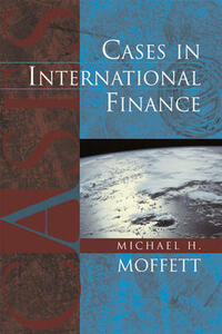 Cases in International Finance - Michael H. Moffett,Michael H. Moffett - cover