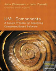 UML Components: A Simple Process for Specifying Component-Based Software - John Cheesman,John Daniels - cover