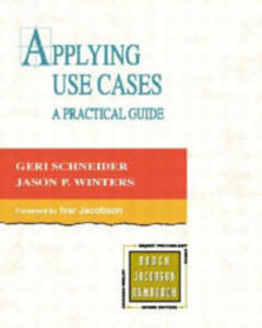 Applying Use Cases: A Practical Guide - Geri Schneider,Jason P. Winters - cover