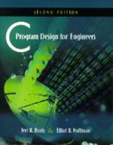 C Program Design for Engineers: United States Edition - Jeri R. Hanly,Elliot B. Koffman - cover