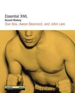Essential XML: Beyond MarkUp - Don Box,Aaron Skonnard,John Lam - cover